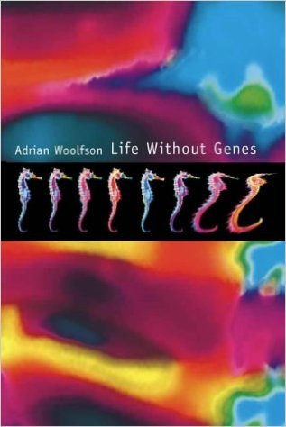 adrian-woolfson-life-without-genes